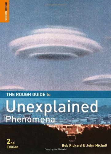 The Rough Guide to Unexplained Phenomena by John Michell