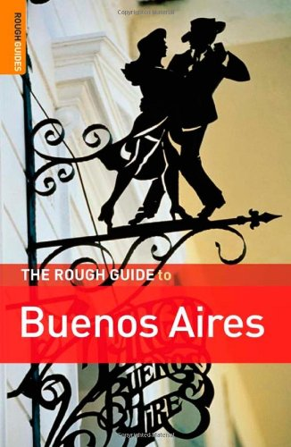 The Rough Guide to Buenos Aires By Andrew Benson