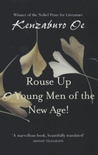 Rouse Up O Young Men Of The New Age By Kenzaburo Oe