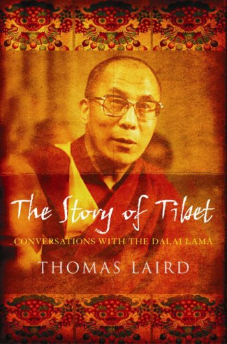 The Story of Tibet: Conversations with the Dalai Lama by Thomas Laird