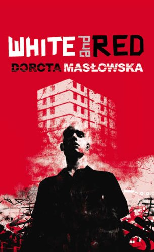 White and Red By Dorota Maslowska