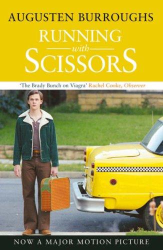 Running with Scissors       (film tie-in) By Augusten Burroughs