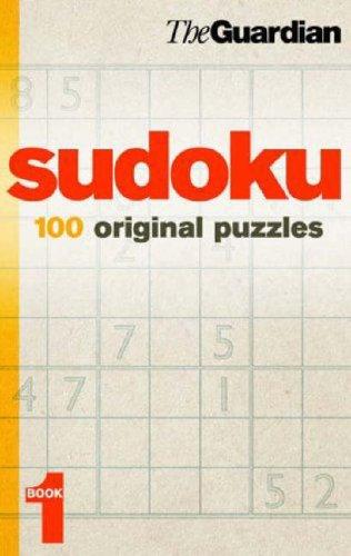 """Guardian"" Sudoku: 100 Original Puzzles: Bk. 1 by The Guardian"