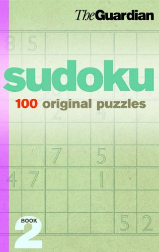 """Guardian"" Sudoku: 100 Original  Puzzles: Bk. 2 by The Guardian"