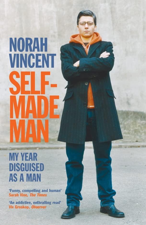 Self-Made Man von Norah Vincent