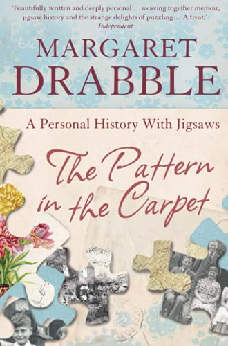 The Pattern in the Carpet: A Personal History with Jigsaws by Margaret Drabble