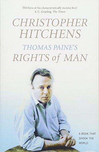 Thomas Paine's Rights of Man: A Biography (BOOKS THAT SHOOK THE WORLD) By Christopher Hitchens