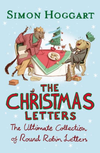 The Christmas Letters: The Ultimate Collection of Round Robins by Simon Hoggart
