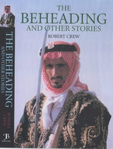 The Beheading and Other Stories By Bob Crew