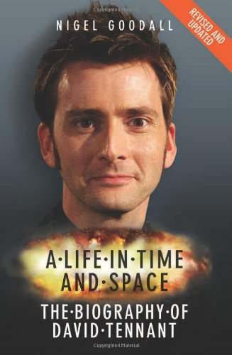 David Tennant: A Life in Time and Space by Nigel Goodall