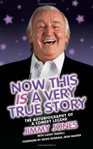 Jimmy Jones: Now This is a True Story by Jimmy Jones