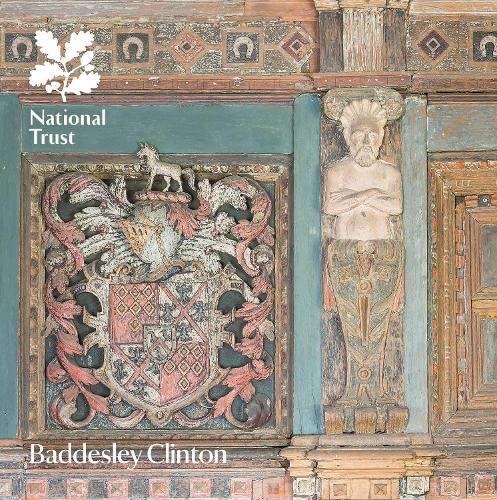 Baddesley Clinton, Warwickshire By Jeremy Musson