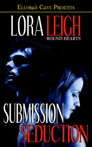 Bound Hearts - Submission Seduction By Lora Leigh