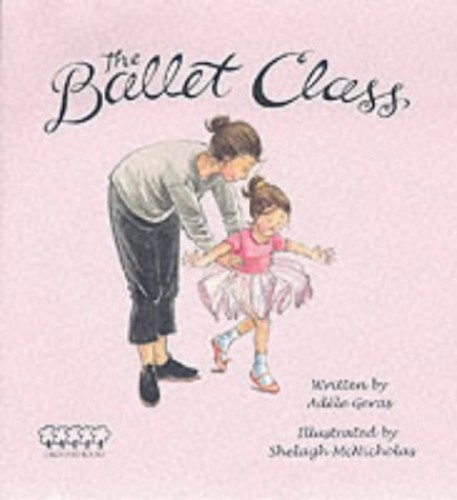 The Ballet Class By Adele Geras