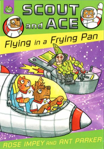 Scout And Ace: Flying In A Frying Pan By Rose Impey