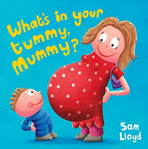 What's in Your Tummy Mummy? By Sam Lloyd