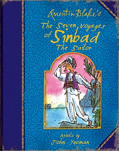 Quentin Blake's The Seven Voyages of Sinbad the Sailor By John Yeoman