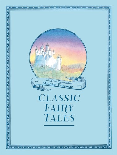 Michael Foreman's Classic Fairy Tales By Michael Foreman