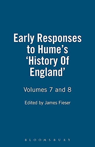 Early Responses to Hume: v. 7 & 8: History of England by James Feiser
