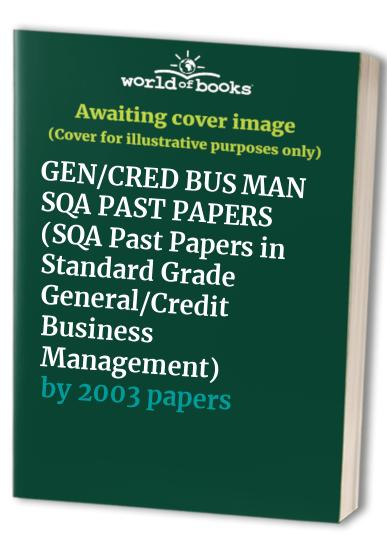 SQA Past Papers in Standard Grade General/Credit Business Management By 2003 papers