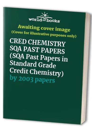 SQA Past Papers in Standard Grade Credit Chemistry By 2003 papers