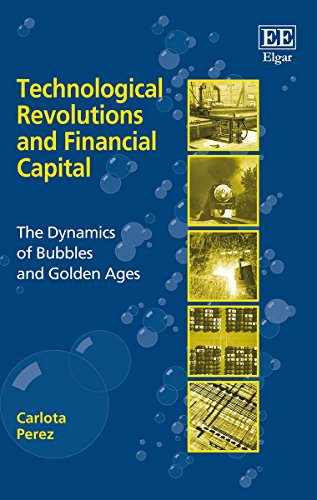 Technological Revolutions and Financial Capital By Carlota Perez