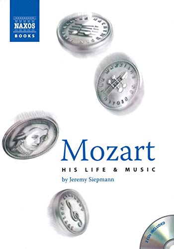 Mozart: His Life and Music By Jeremy Siepmann
