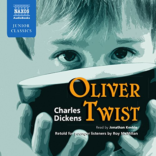 Dickens/ McMillan: Oliver Twist, Retold For Younger Listeners (Naxos AudioBooks: NA0087) (Naxos Juni By Charles Dickens
