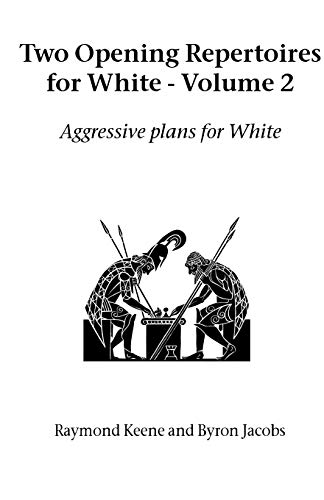 Two Opening Repertoires for White - Volume 2: Aggressive Plans for White: Vol 2 (Hardinge Simpole chess classics) by Raymond Keene