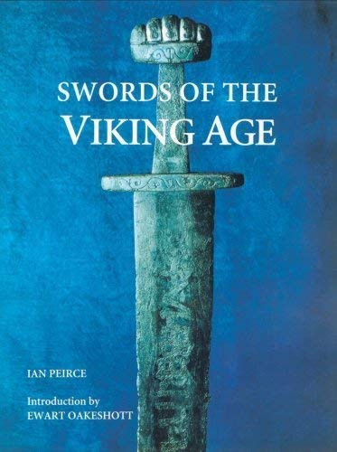Swords of the Viking Age By Ian Peirce