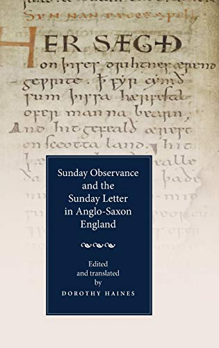 Sunday Observance and the Sunday Letter in Anglo-Saxon England By Dorothy Haines