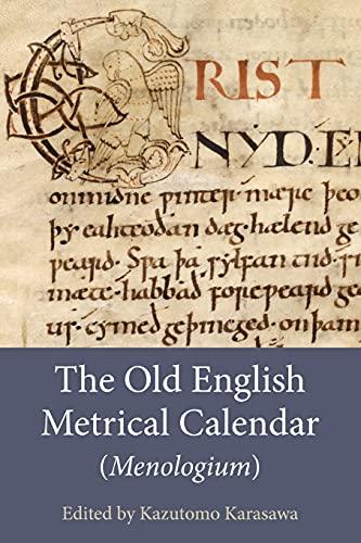 The Old English Metrical Calendar (<I>Menologium</I>) By Kazutomo Karasawa