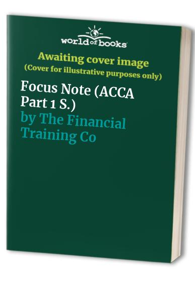 Acca Part 1: Paper 1.1 - Preparing Financial Statements By The Financial Training Company