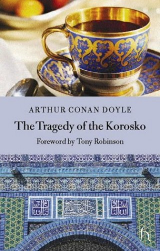 "The Tragedy of the ""Korosko"" By Sir Arthur Conan Doyle"