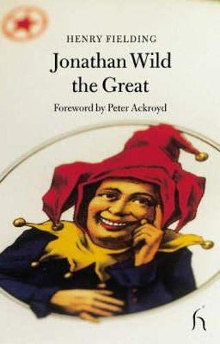 Jonathan Wild the Great By Henry Fielding