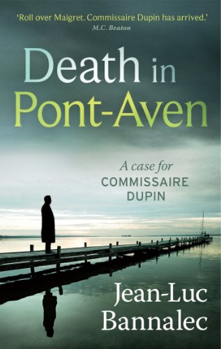 Death in Pont-Aven (Commissaire Dupin) (Commissioner Dupin) By Jean-Luc Bannalec