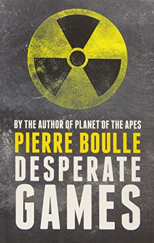 Desperate Games By Pierre Boulle