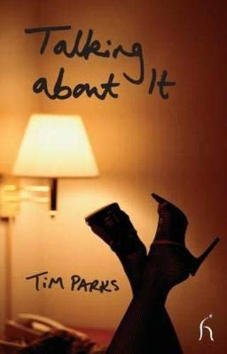 Talking About it By Tim Parks