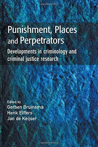 Punishment, Places and Perpetrators By Gerben Bruinsma