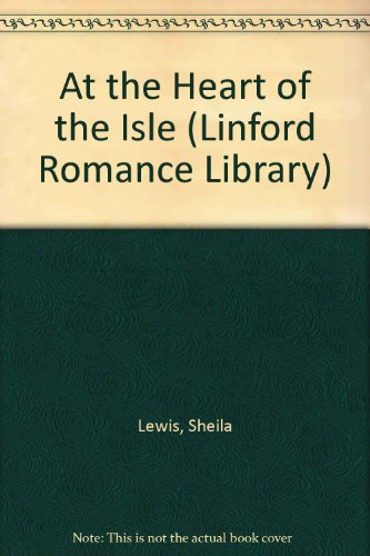 At the Heart of the Isle By Sheila Lewis