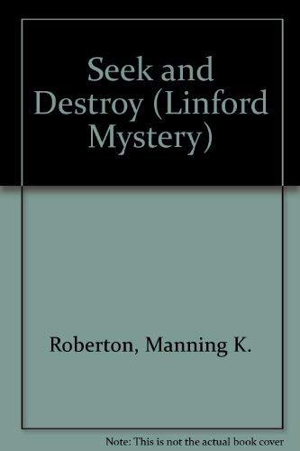 Seek and Destroy By Manning K. Roberton