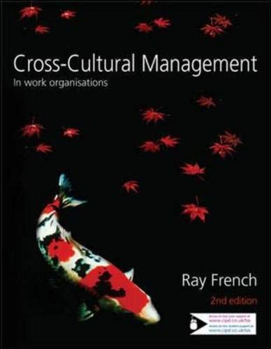 Cross-Cultural Management in Work Organisations By Ray French