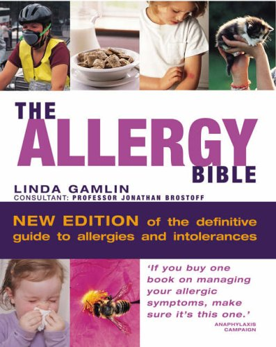 The Allergy Bible: Understanding, Diagnosing, Treating Allergies and Intolerances by Linda Gamlin