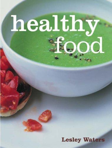 Healthy Food By Lesley Waters