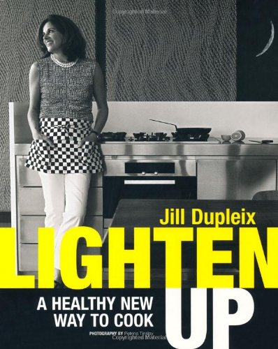 Lighten Up: A New Healthier Way to Cook by Jill Dupleix