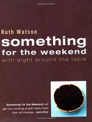Something for the Weekend By Ruth Watson