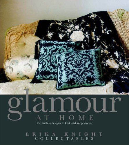Erika Knight Collectables: Glamour at Home By Erika Knight