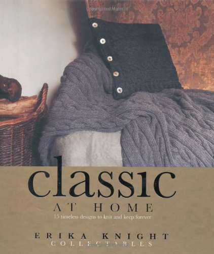 Erika Knight Collectables: Classic at Home By Erika Knight