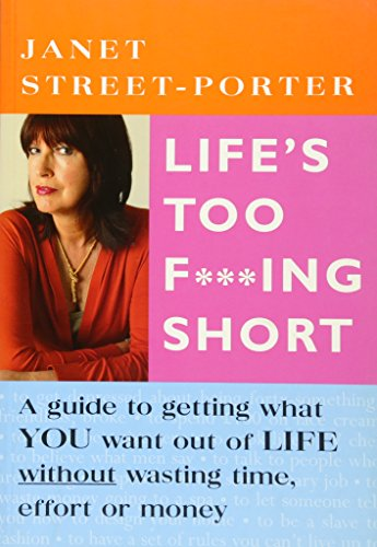 Life's Too F***ing Short by Janet Street-Porter