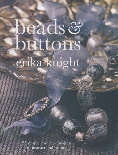 Beads and Buttons By Erika Knight
